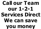 Call our Team  our 1-2-1  Services Direct  We can save you money
